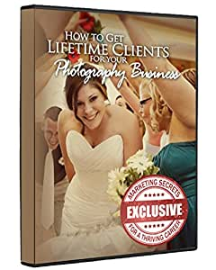 How to Get Lifetime Clients for Your Photography Business - Marketing Secrets on DVD