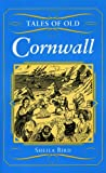 Front cover for the book Tales of Old Cornwall (County Tales) by Sheila Bird