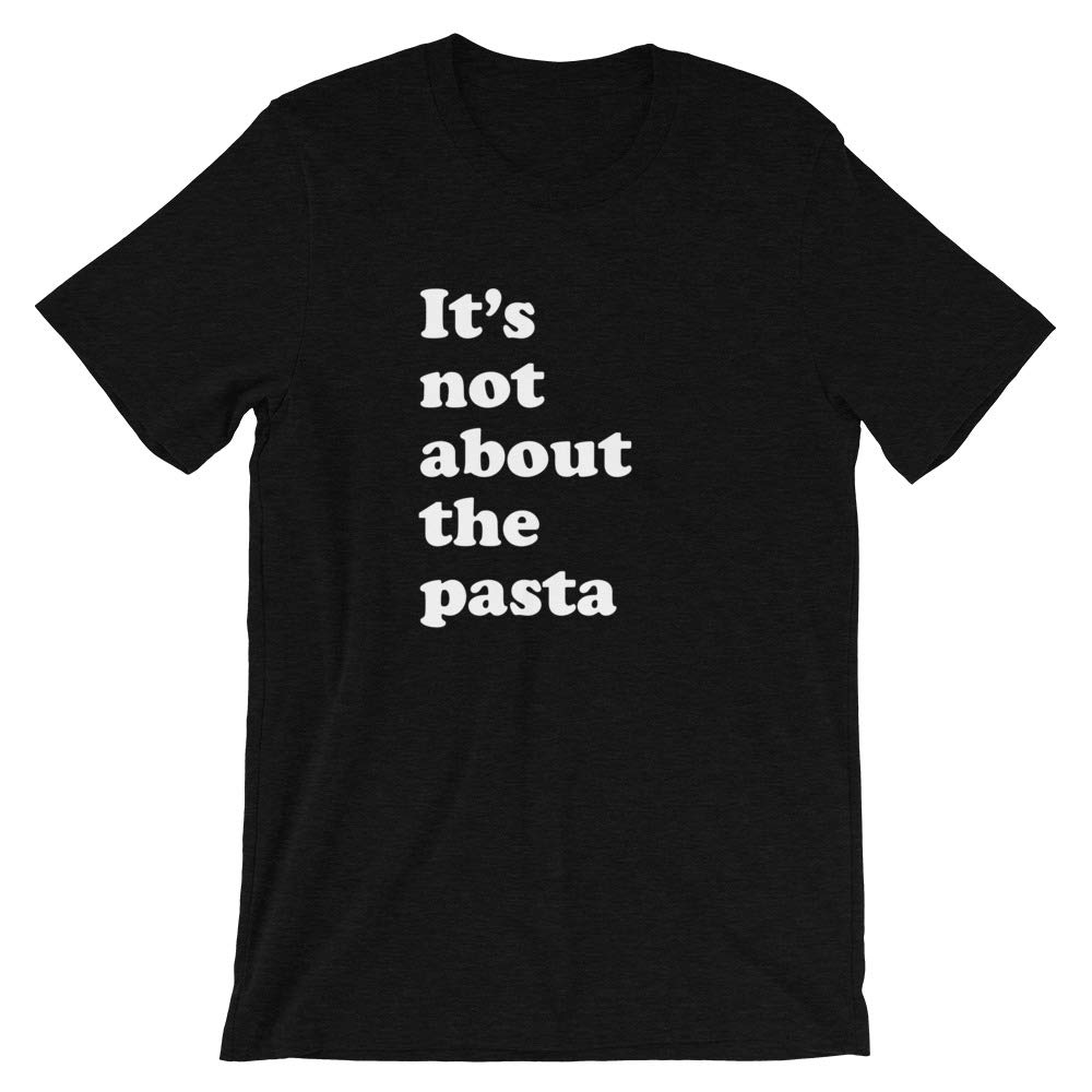 Its Not About The Pasta James Kennedy Vanderpump Rules VPR T-Shirt
