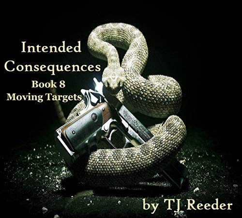 Intended Consequences, Book 8 by [Reeder, TJ]