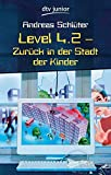 Level 4.2 Zuruck in Der Stadt Der Kinder (German Edition)