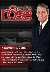 Charlie Rose with Mark Halperin; Howard Dean; David Kuo (November 1, 2006)