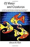 Of Water and Creatures, Alison H. Watt, 1412025869