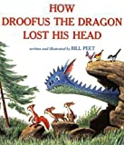 How Droofus the Dragon Lost His Head by Bill Peet (Mar 23 1983)