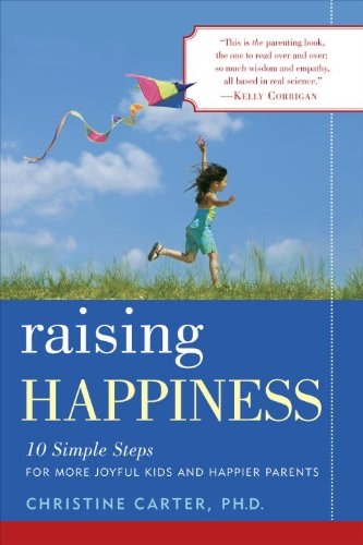 Download Raising Happiness: 10 Simple Steps for More Joyful Kids and Happier Parents Pdf