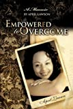 Empowered to Overcome, April Lawson, 1613790007