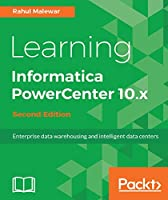 Learning Informatica PowerCenter 10.x, 2nd Edition