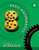 Basic Mathematics: A Text / Workbook SWB, Charles P. McKeague, 113352513X