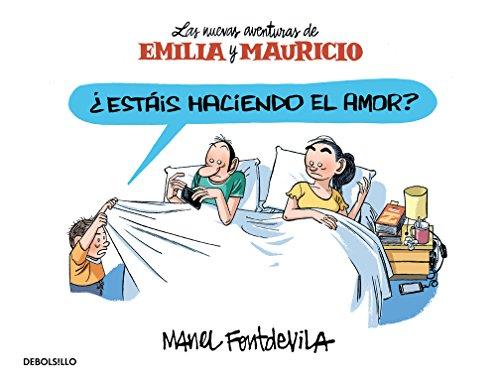 Descargar Libro ¿estáis Haciendo El Amor? Emilia Y Mauricio 1 Manel Fontdevila