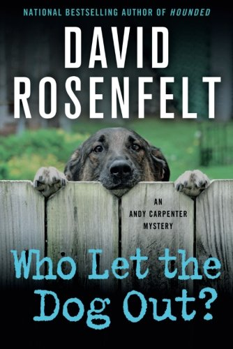 Who Let the Dog Out?: An Andy Carpenter Mystery (An Andy Carpenter - Dog David
