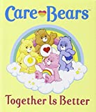 img - for Care Bears: Together is Better! (Care Bears (Running Press)) by Meg Cox (17-Mar-2012) Hardcover book / textbook / text book