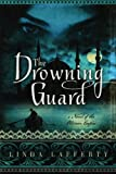 The Drowning Guard, Linda Lafferty, 147780529X