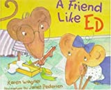 A Friend Like Ed, Karen Wagner, 0802786626