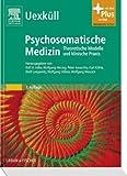 Uexküll, Psychosomatische Medizin: Theoretische Modelle und klinische Praxis - mit Zugang zum Elsevier-Portal