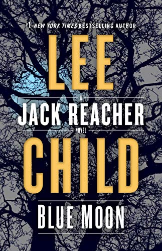 Book Cover: Blue Moon: A Jack Reacher Novel