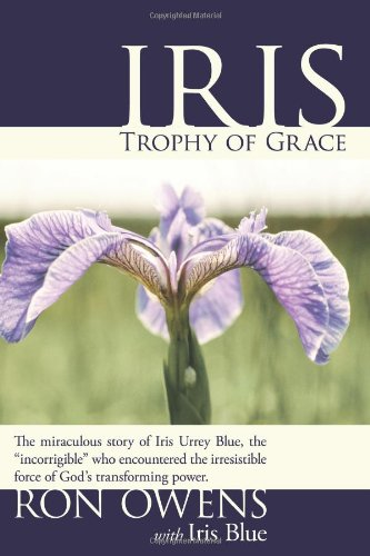 Read Online Iris: Trophy of Grace PDF