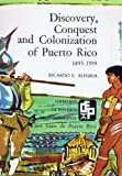 Front cover for the book Discovery, Conquest and Colonization of Puerto Rico, 1493-1599 by Ricardo E. Alegría