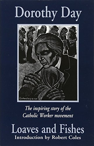 Loaves and Fishes: The Inspiring Story of the Catholic Worker Movement