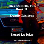 Deadly Liaisons: Rick Cantelli, Book 2 | Bernard Lee DeLeo