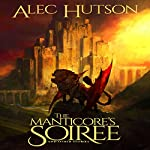 The Manticore's Soiree | Alec Hutson