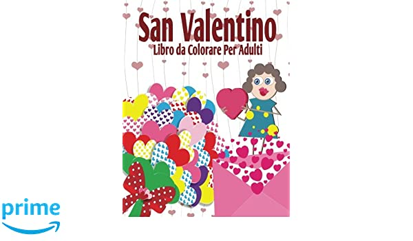 San Valentino Libro Da Colorare Per Adulti La Distensione Adulti