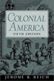 img - for By Jerome R. Reich - Colonial America: 5th (fifth) Edition book / textbook / text book