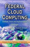 Federal Cloud Computing, , 1626186995