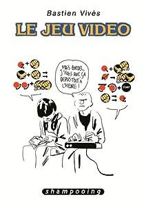 vignette de 'Bastien Vivès n° 1<br /> Le jeu vidéo (Bastien Vivès)'