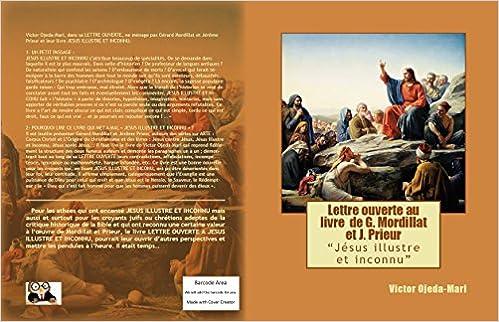 Teilen Sie und laden Sie Ebooks herunter Lettre ouverte à JESUS ILLUSTRE ET INCONNU: Essai (French Edition) ePub by Victor Ojeda-Mari