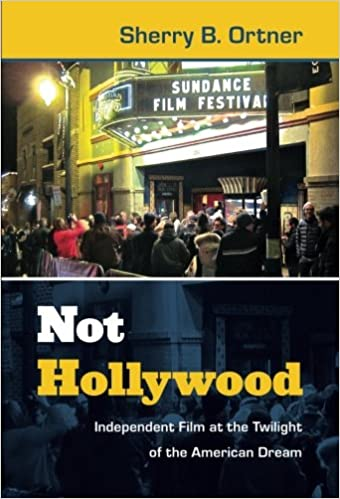 Not hollywood independent film at the twilight of the american not hollywood independent film at the twilight of the american dream sherry b ortner 9780822354260 amazon books fandeluxe Choice Image