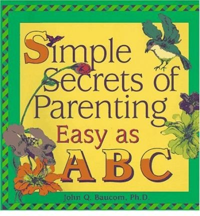 Simple Secrets of Parenting: Easy as ABC (Paperback) - Common ebook