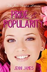 Pride and Popularity (The Jane Austen Diaries Book 1)