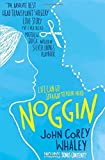Front cover for the book Noggin by John Corey Whaley