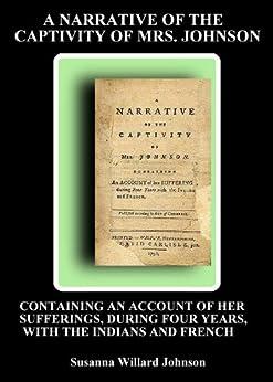 A narrative of the captivity of Mrs. Johnson.