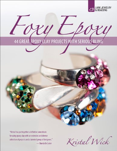 Foxy Epoxy: 44 Great Epoxy Clay Projects with Serious Bling ()