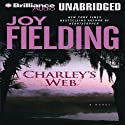 Charley's Web Audiobook by Joy Fielding Narrated by Susan Ericksen