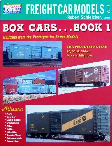 Freight Boxcar - Freight Car Models Volume II - Box Cars Book 1 - Building from the Prototype for Better Models