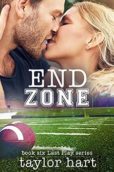 End Zone: Book 6 Last Play Romance Series: (A Bachelor Billionaire Companion) by [Hart, Taylor]
