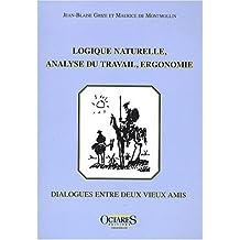 Logique Naturelle, Analyse du Travail, Ergonomie: Dialogues Entre