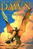 Dragonriders' Dawn (Dragonsdawn / Chronicles of Pern: First Fall)