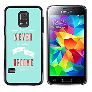 Paccase / Dura PC Caso Funda Carcasa de Protección para - Never Become Inspiring Message Blue Modern - Samsung Galaxy S5 Mini, SM-G800, NOT S5 REGULAR!