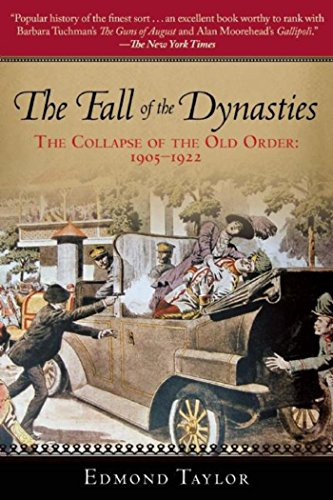 The Fall of the Dynasties: The Collapse of the Old Order: 1905-1922 cover
