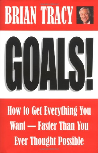 Read Online Goals!: How to Get Everything You Want Faster Than You Ever Thought Possible pdf epub