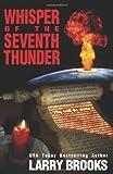 Whisper of the Seventh Thunder, Larry Brooks, 0982403534