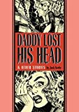 img - for Daddy Lost His Head And Other Stories (Ec Comics Library) book / textbook / text book
