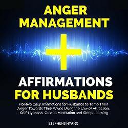 Anger Management Affirmations for Husbands