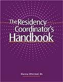The Residency Coordinator's Handbook, Dianna Otterstad, 1601460384