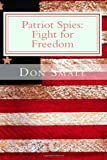 Patriot Spies: Fight for Freedom, Donald Small, 1491258225