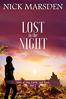 Lost in the Night: Gods of Sun Earth and Moon, Book 2 by [Marsden, Nick]