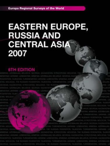 Eastern Europe,  Russia and Central Asia 2007 (Eastern Europe, Russia & Central Asia) (History Of Russia Central Asia compare prices)